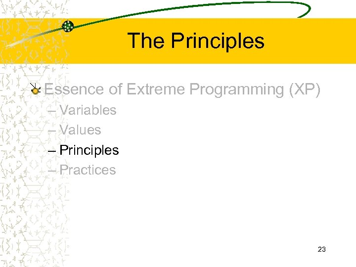 The Principles Essence of Extreme Programming (XP) – Variables – Values – Principles –