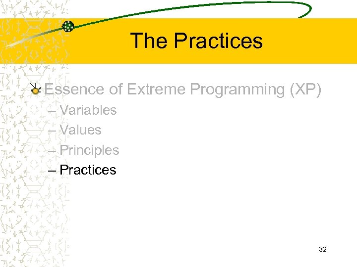 The Practices Essence of Extreme Programming (XP) – Variables – Values – Principles –