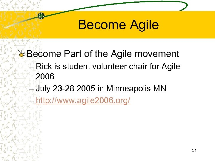 Become Agile Become Part of the Agile movement – Rick is student volunteer chair