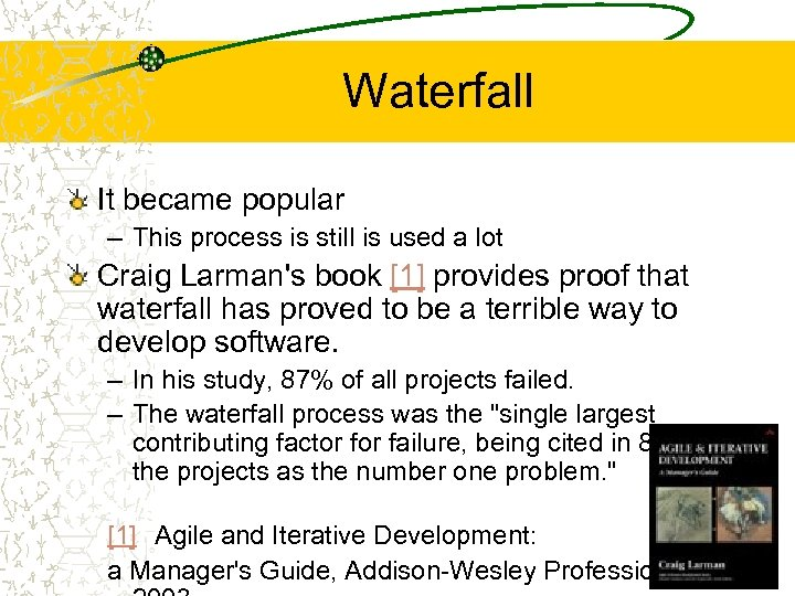 Waterfall It became popular – This process is still is used a lot Craig