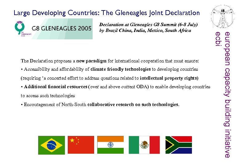 Large Developing Countries: The Gleneagles Joint Declaration The Declaration proposes a new paradigm for
