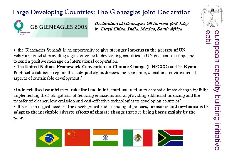 Large Developing Countries: The Gleneagles Joint Declaration • 'the Gleneagles Summit is an opportunity