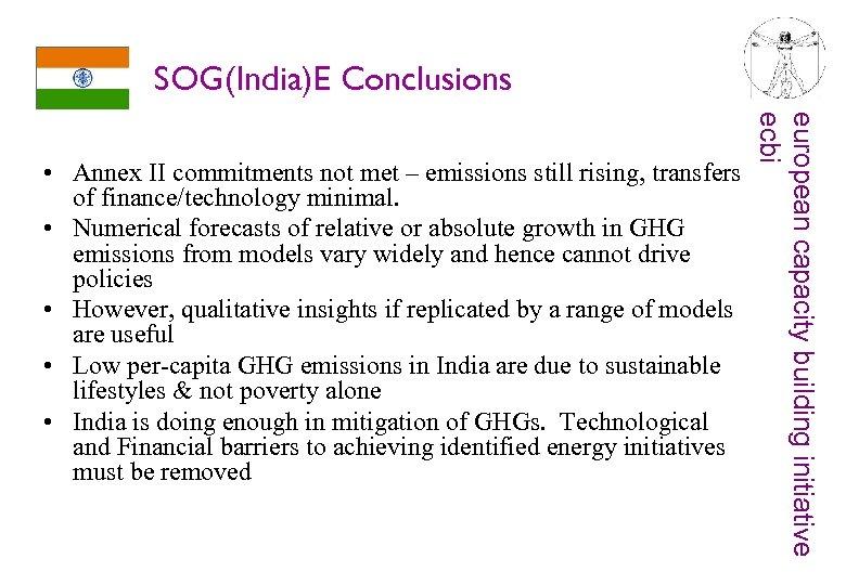 SOG(India)E Conclusions european capacity building initiative ecbi • Annex II commitments not met –