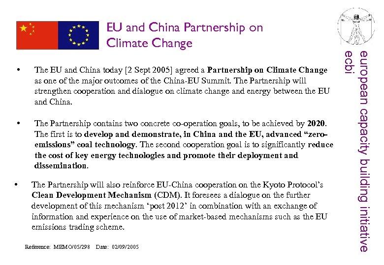 EU and China Partnership on Climate Change The EU and China today [2 Sept