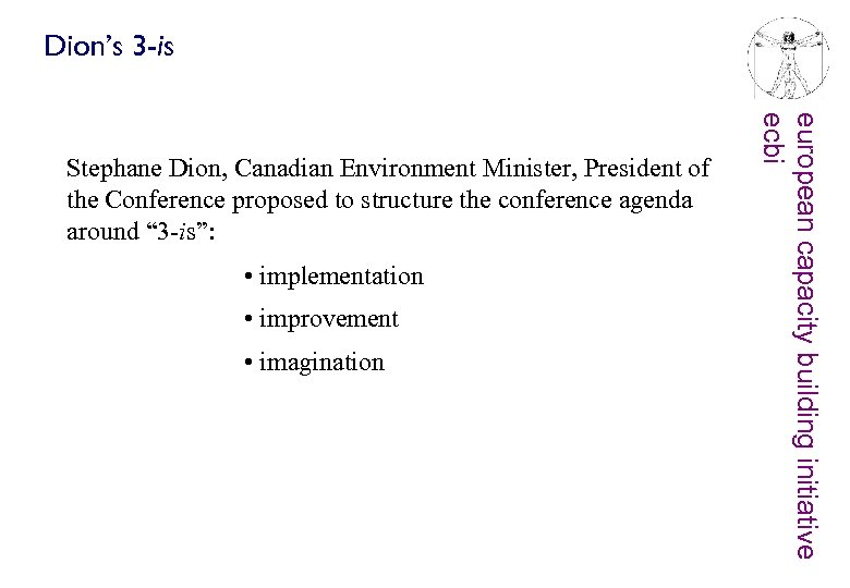 Dion's 3 -is • implementation • improvement • imagination european capacity building initiative ecbi