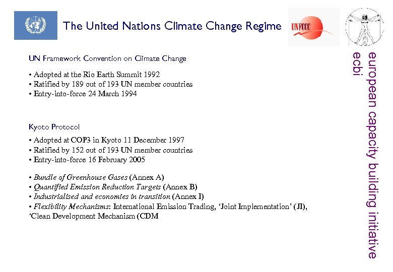 The United Nations Climate Change Regime • Adopted at the Rio Earth Summit 1992