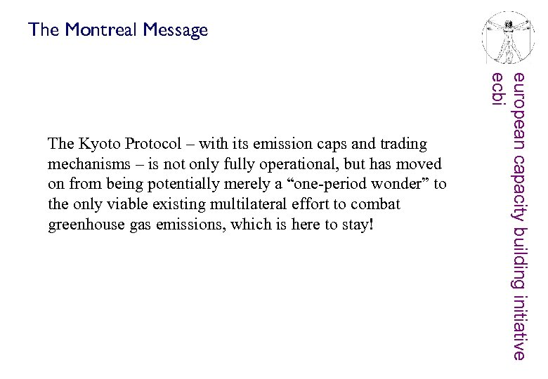 The Montreal Message european capacity building initiative ecbi The Kyoto Protocol – with its