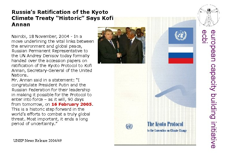 "Russia's Ratification of the Kyoto Climate Treaty ""Historic"" Says Kofi Annan UNEP News Release"