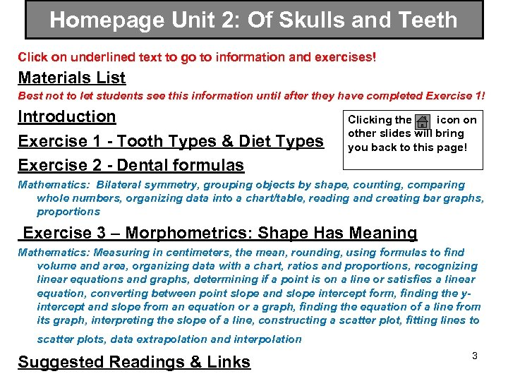 Homepage Unit 2: Of Skulls and Teeth Click on underlined text to go to