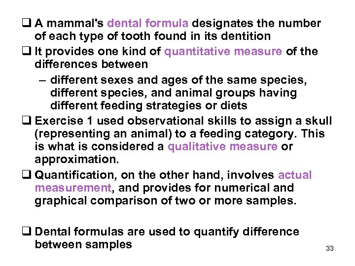 q A mammal's dental formula designates the number of each type of tooth found