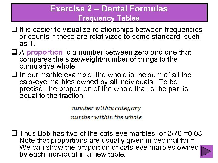 Exercise 2 – Dental Formulas Exercise 2 – Frequency Tables q It is easier