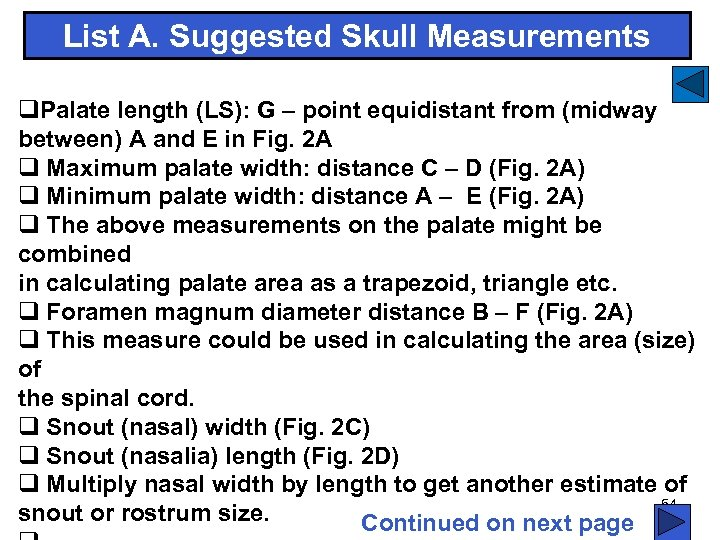 List A. Suggested Skull Measurements q. Palate length (LS): G – point equidistant from