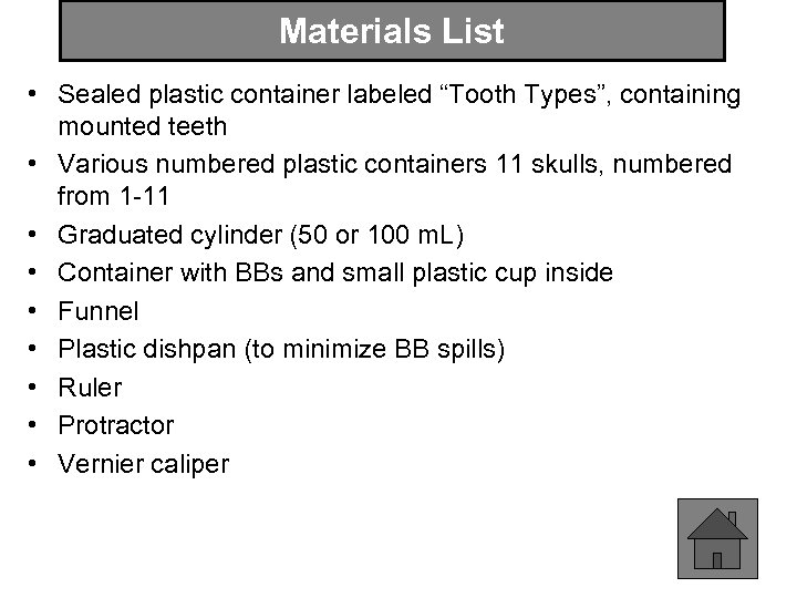"Materials List • Sealed plastic container labeled ""Tooth Types"", containing mounted teeth • Various"