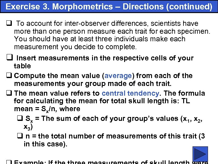 Exercise 3. Morphometrics – Directions (continued) q To account for inter-observer differences, scientists have