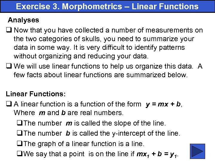 Exercise 3. Morphometrics – Linear Functions Analyses q Now that you have collected a