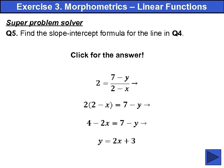 Exercise 3. Morphometrics – Linear Functions Super problem solver Q 5. Find the slope-intercept
