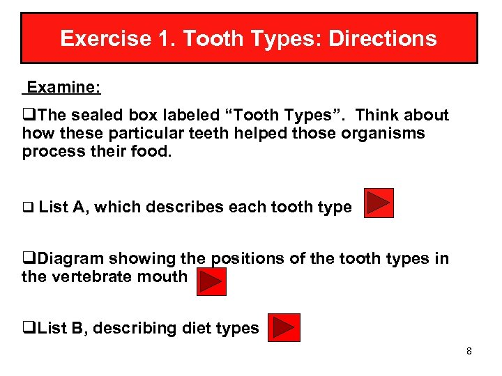"Exercise 1. Tooth Types: Directions Examine: q. The sealed box labeled ""Tooth Types"". Think"