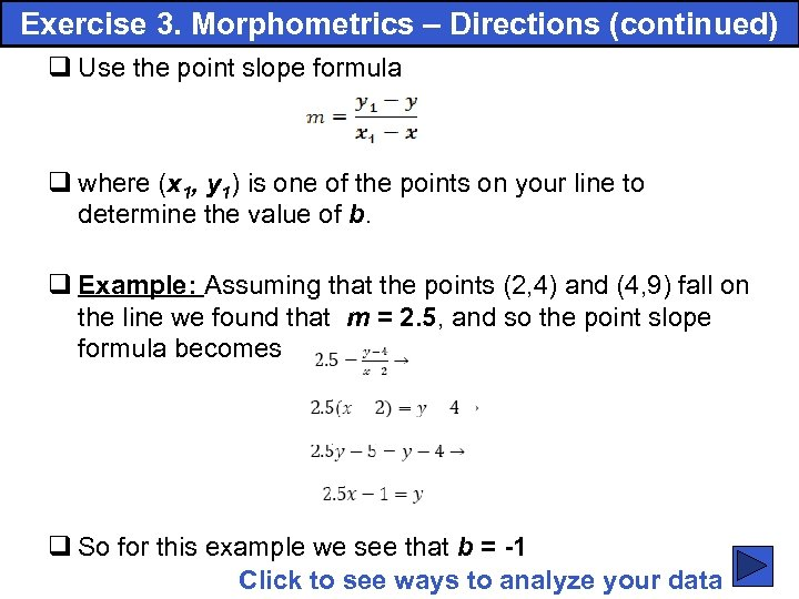 Exercise 3. Morphometrics – Directions (continued) q Use the point slope formula q where