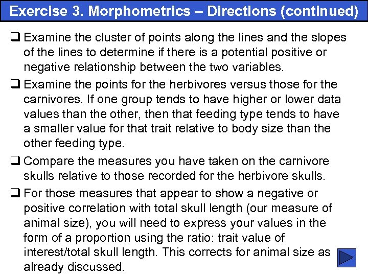 Exercise 3. Morphometrics – Directions (continued) q Examine the cluster of points along the