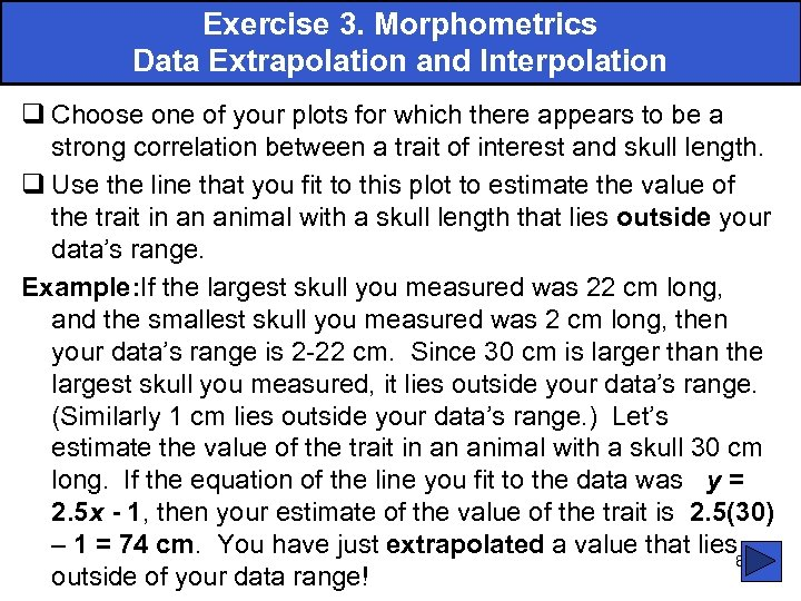 Exercise 3. Morphometrics Data Extrapolation and Interpolation q Choose one of your plots for