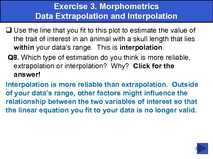 Exercise 3. Morphometrics Data Extrapolation and Interpolation q Use the line that you fit
