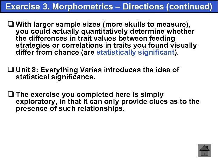 Exercise 3. Morphometrics – Directions (continued) q With larger sample sizes (more skulls to