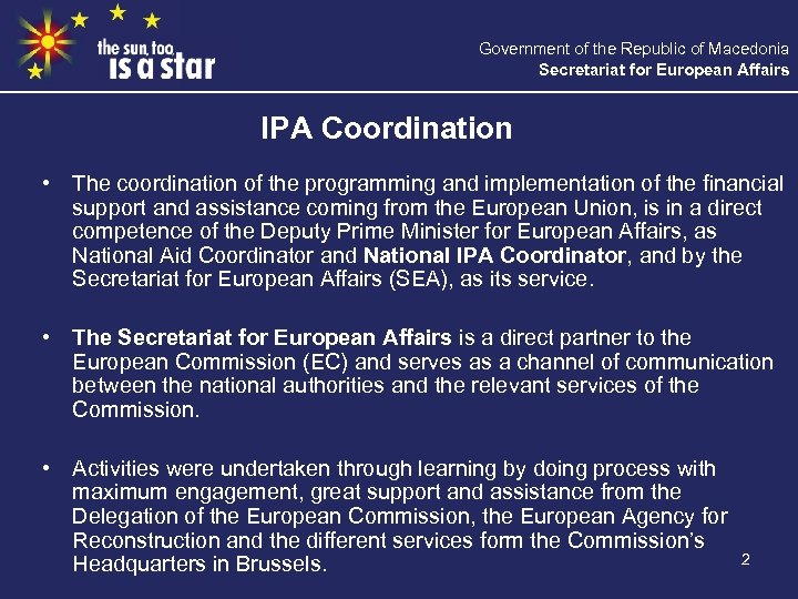 Government of the Republic of Macedonia Secretariat for European Affairs IPA Coordination • The