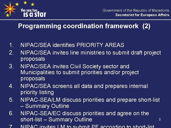 Government of the Republic of Macedonia Secretariat for European Affairs Programming coordination framework (2)