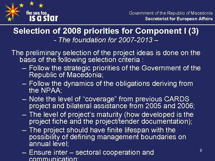 Government of the Republic of Macedonia Secretariat for European Affairs Selection of 2008 priorities