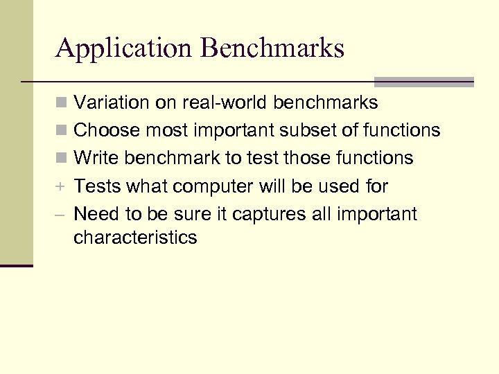 Application Benchmarks n Variation on real-world benchmarks n Choose most important subset of functions