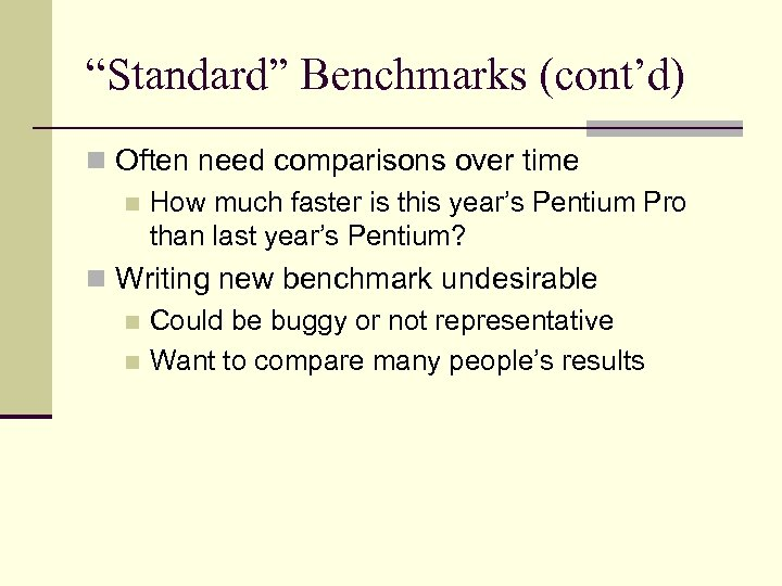 """""""Standard"""" Benchmarks (cont'd) n Often need comparisons over time n How much faster is"""