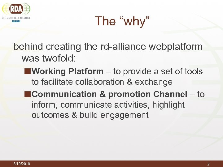 "The ""why"" behind creating the rd-alliance webplatform was twofold: Working Platform – to provide"