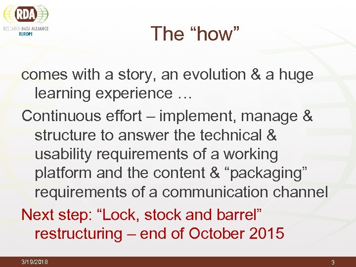 "The ""how"" comes with a story, an evolution & a huge learning experience …"