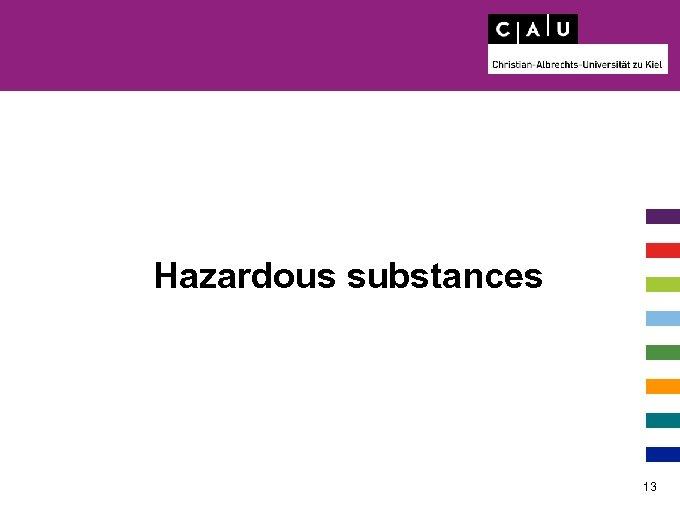 Hazardous substances 13