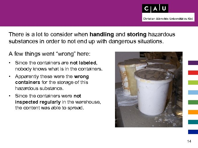 There is a lot to consider when handling and storing hazardous substances in order