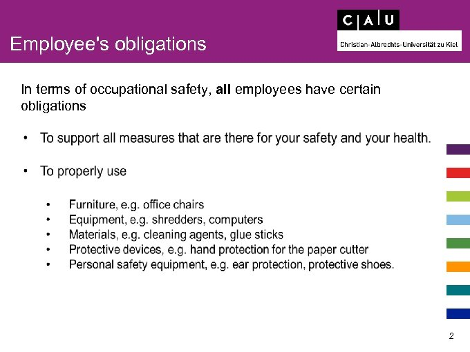 Employee's obligations In terms of occupational safety, all employees have certain obligations 2