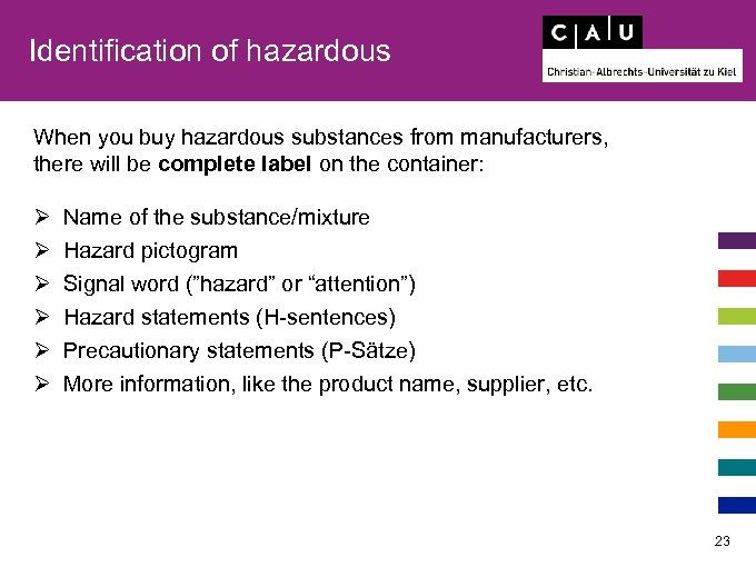 Identification of hazardous When you buy hazardous substances from manufacturers, there will be complete