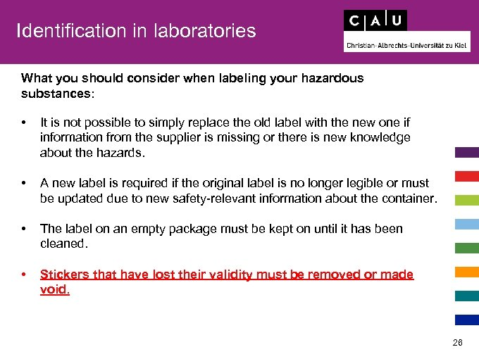 Identification in laboratories What you should consider when labeling your hazardous substances: • It