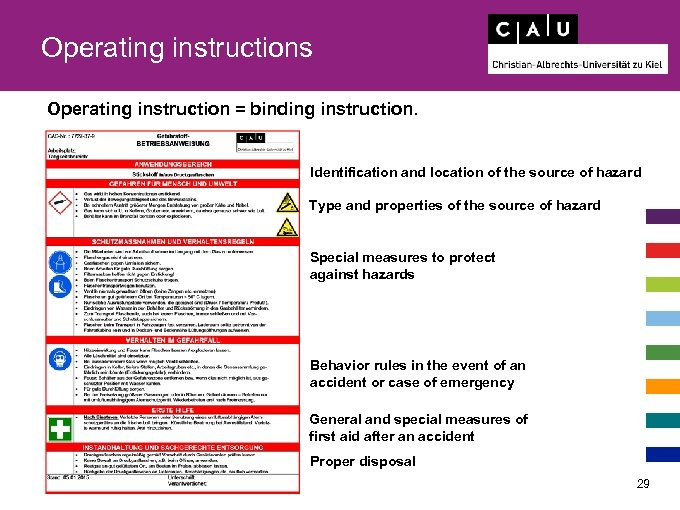 Operating instructions Operating instruction = binding instruction. Identification and location of the source of