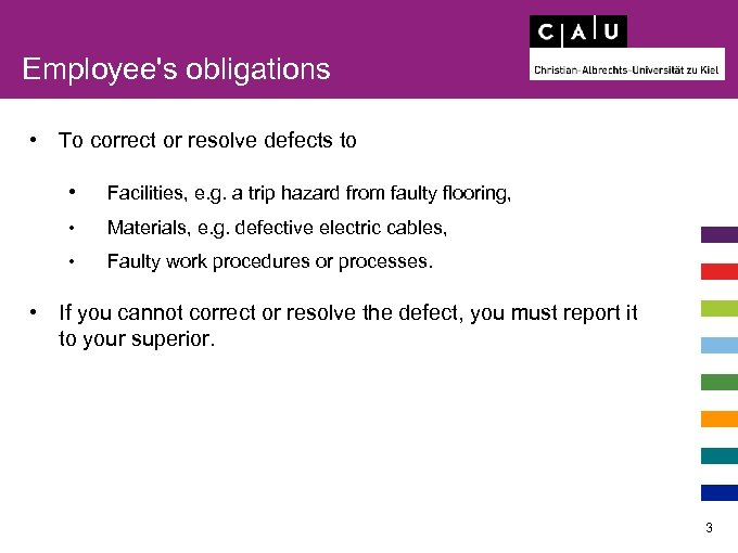 Employee's obligations • To correct or resolve defects to • Facilities, e. g. a