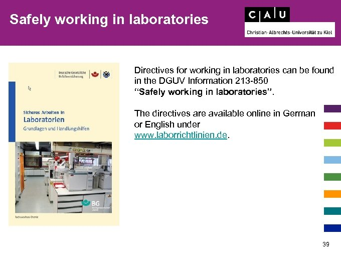 Safely working in laboratories Directives for working in laboratories can be found in the