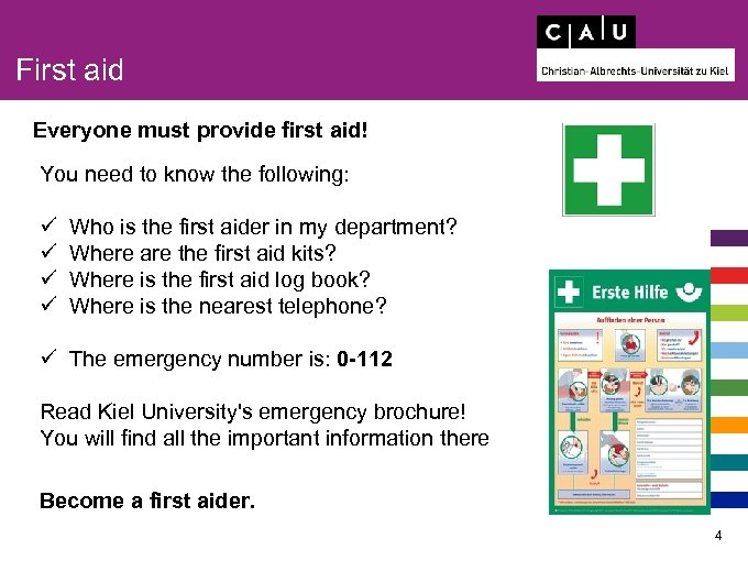 First aid Everyone must provide first aid! You need to know the following: ü