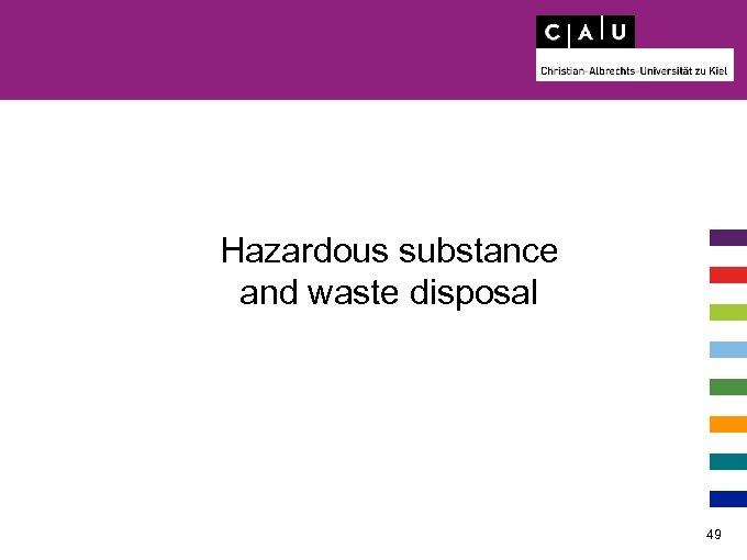 Hazardous substance and waste disposal 49