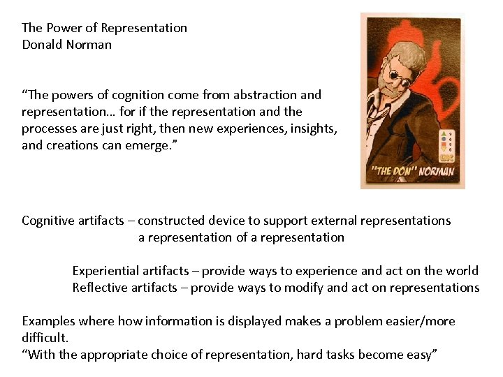 "The Power of Representation Donald Norman ""The powers of cognition come from abstraction and"