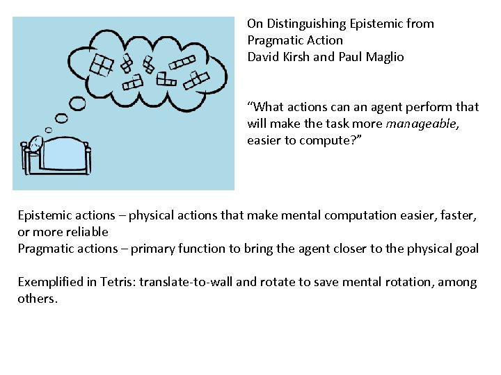 "On Distinguishing Epistemic from Pragmatic Action David Kirsh and Paul Maglio ""What actions can"