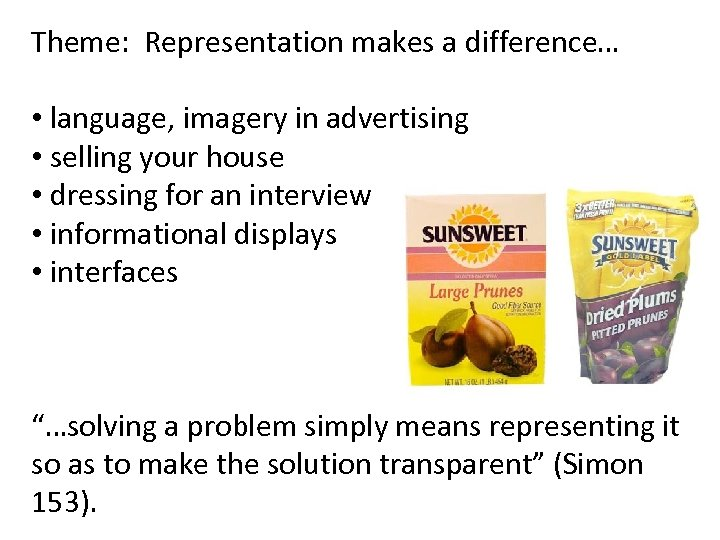 Theme: Representation makes a difference… • language, imagery in advertising • selling your house