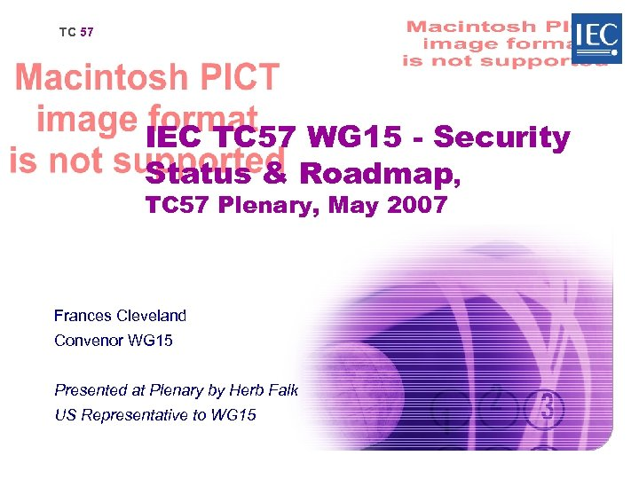 TC 57 IEC TC 57 WG 15 - Security Status & Roadmap, TC 57