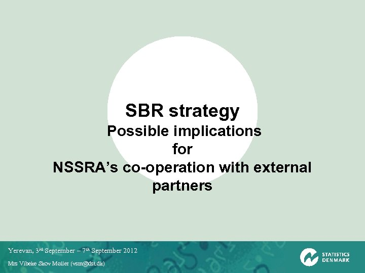 SBR strategy Possible implications for NSSRA's co-operation with external partners Yerevan, 3 rd September