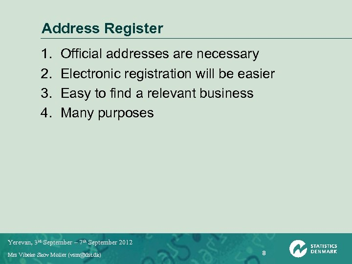 Address Register 1. 2. 3. 4. Official addresses are necessary Electronic registration will be