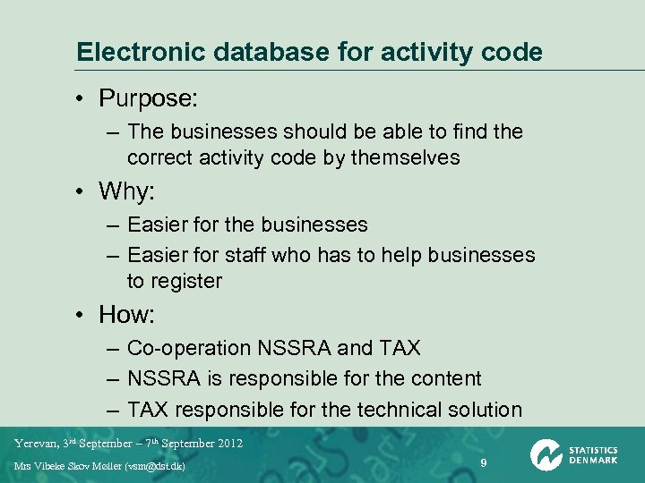 Electronic database for activity code • Purpose: – The businesses should be able to